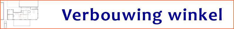 Ontwerp verbouwing winkel woonhuis Voorburg